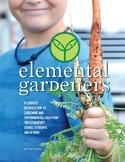 Elemental Gardeners Bundle: Gardening and Environmental Education Curriculum