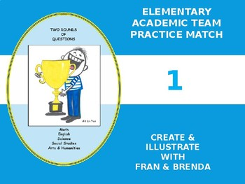 Elementary Academic Team Practice Match 1: by Fran & Brenda