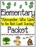"""Elementary """"Alexander Who Used to Be Rich Last Sunday"""" Packet (JAM-PACKED!)"""