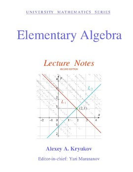 Elementary Algebra: Lecture Notes (SECOND EDITION)—Alexey A. Kryukov