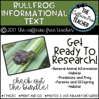 Elementary Animal Research Informational Text- Bullfrogs!