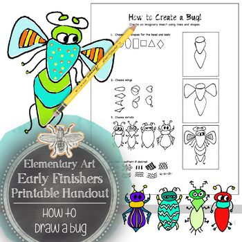Elementary Art Early Finishers Handout: How to Draw a Custom Bug