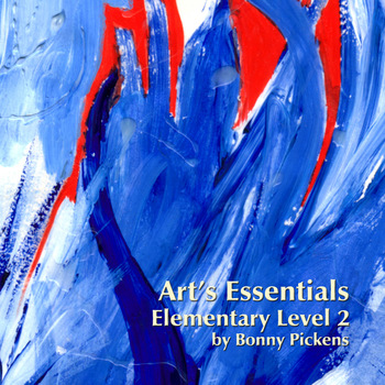 Elementary Art Essentials-Grade Level 2-Lesson Plans, Class Notes, PPT's, Act.