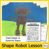 Elementary Art Lesson Plan. Organic and Geometric Robot Drawing