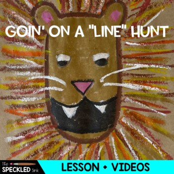 Elementary Art Lesson Plans. Lion Hunt. Drawing with Line.