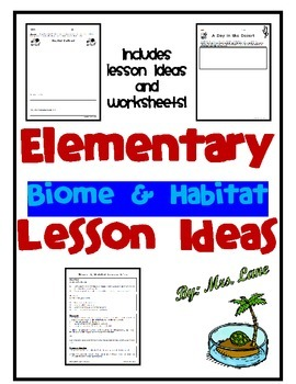 Elementary Biome and Habitat Lesson Ideas