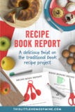 Elementary Reading Book Report Project - Make a Recipe! **Rubric Included