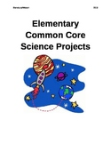 Elementary Common Core Science Projects