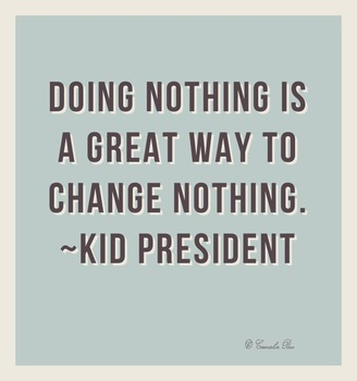 Doing Nothing Kid President Quote