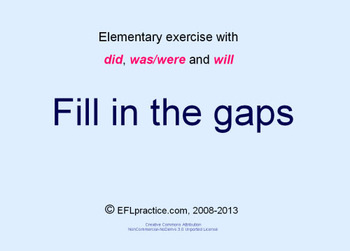 Elementary ESL/EFL exercise with did / was / were / will - (10 slides)