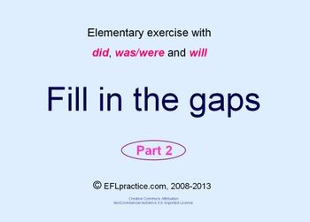 Elementary ESL/EFL exercise with did / was / were / will - Part 2 (20 slides)