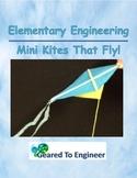 Elementary Engineering: Mini Kites That Fly