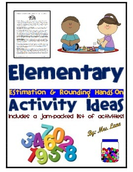 Elementary Estimation and Rounding Hands-On Activity Ideas