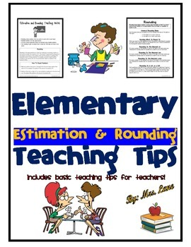 Elementary Estimation and Rounding Teaching Tips