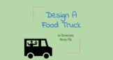Elementary Food Truck Project Money PBL
