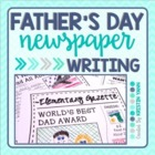 """Father's Day Newspaper Writing Activity - """"Elementary Gazette"""""""