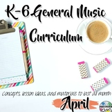 Elementary General Music Curriculum (K-6): April