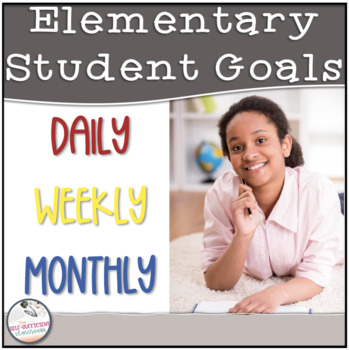 Elementary Goals- Daily, Weekly, and Monthly