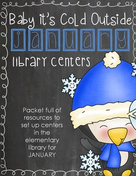 Elementary Library Centers Baby it's Cold Outside January Theme