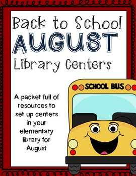 Elementary Library Centers Back to School August themed