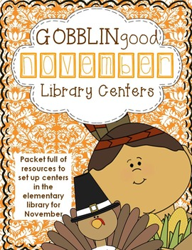 Elementary Library Centers Gobblingood November themed