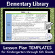 Elementary Library Lesson Plan Templates (with Common Core