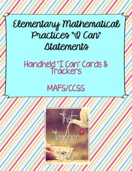 """Elementary Mathematical Practices """"I Can"""" Statements: Card"""