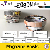 Elementary & Middle  Art Lesson Plan. Recycled Magazine Bowls