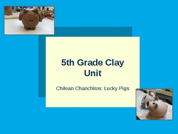 "Elementary & Middle School Clay Chilean Chanchitos ""Pigs"" Lesson Plan Bundle"