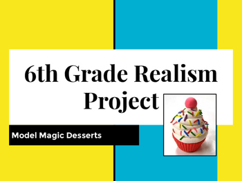 Elementary & Middle School Clay Dessert Realism Project (M