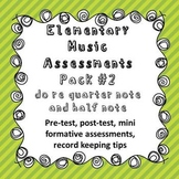 Elementary Music Assessment Pack: Grade 2-3 {do re} {quarter rest & half note}