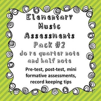 Elementary Music Assessment Pack: Grade 2-3 {do re} {quart