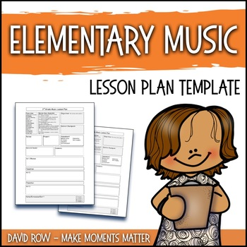 Elementary Music Lesson Plan Template By David Row At Make Moments - Music lesson plan template