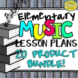 Elementary Music Lesson Plans and Music Curriculum (20-Product Bundle)