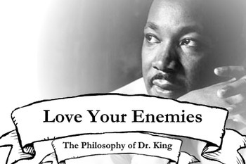 The Philosophy of Dr. King: Love Your Enemies (Reading + Writing Activity)