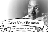 The Philosophy of Dr. King: Love Your Enemies (MLK Reading + Writing Activity)