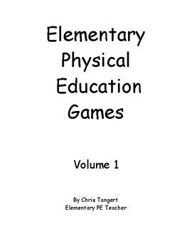 Elementary Physical Education Games: Volume 1