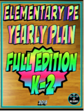 Elementary Physical Education Yearly Plan 6 K-2nd Edition