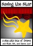 SAVING THE STAR; an elementary play about Music, Art, Danc