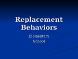 Elementary Replacement Behaviors