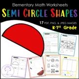 Elementary SEMI CIRCLE Shape Worksheets
