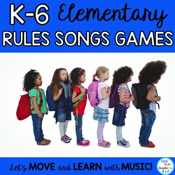 Classroom Management Songs, Games, and Rules K-3: Back to School