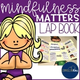 Elementary School Counseling Lap Book: Mindfulness Strategies