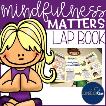 Mindfulness Lap Book: Mindfulness Activities for Elementary School Counseling