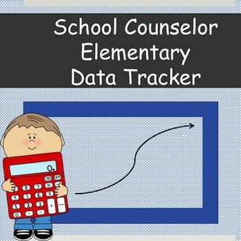 Elementary School Counselor Data Tracker K-6 *Updated* with Behavior Tracker