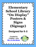 """Elementary School Library """"On Display"""" Posters & Signs (Signage)"""