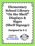 "Elementary School Library ""On the Shelf"" Displays & Signs (Shelf Signage)"
