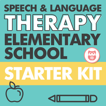 Elementary School Starter Kit for Speech and Language Therapy