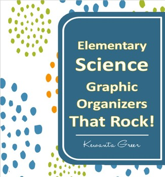 Elementary Science Graphic Organizers that Rock!