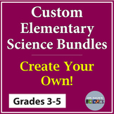 Elementary Science Units Create Your Own Science Bundle an